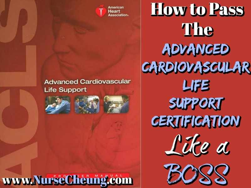 How To Pass The Advanced Cardiac Life Support Acls Nurse Cheung