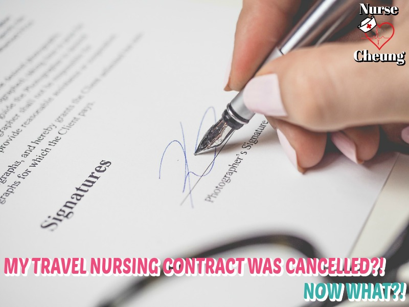 My Travel Nurse Contract Was Cancelled Nurse Cheung