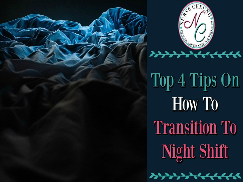 Top 4 Tips On How To Transition To Night Shift - Nurse Cheung